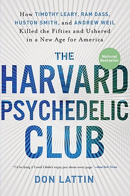 The Harvard Psychedelic Club By Lattin, Don