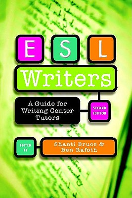 ESL Writers By Rafoth, Ben (EDT)/ Bruce, Shanti (EDT)