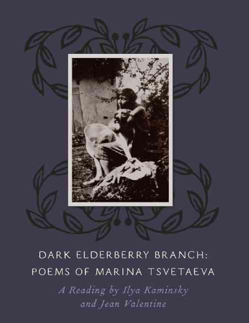 Dark Elderberry Branch By Kaminsky, Ilya (TRN)/ Valentine, Jean (TRN)/ Tsvetaeva, Marina